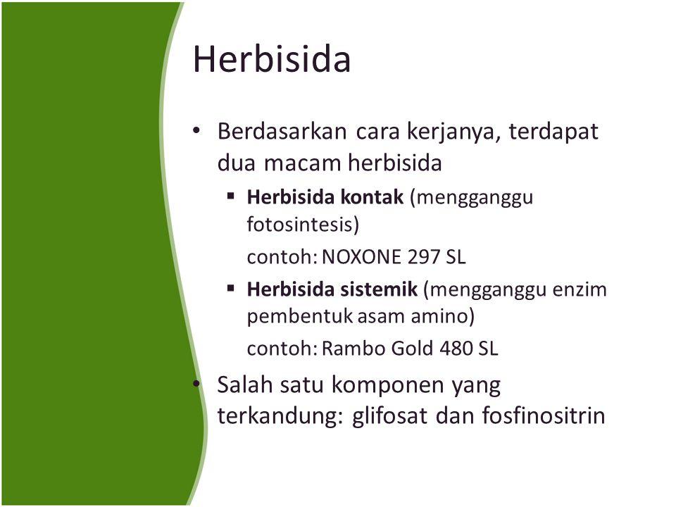 Herbisida Berdasarkan cara kerjanya, terdapat dua macam herbisida  Herbisida kontak (mengganggu fotosintesis) contoh: NOXONE 297 SL  Herbisida sistemik (mengganggu enzim pembentuk asam amino) contoh: Rambo Gold 480 SL Salah satu komponen yang terkandung: glifosat dan fosfinositrin