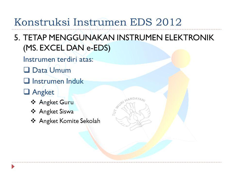 Konstruksi Instrumen EDS 2012 5.TETAP MENGGUNAKAN INSTRUMEN ELEKTRONIK (MS.