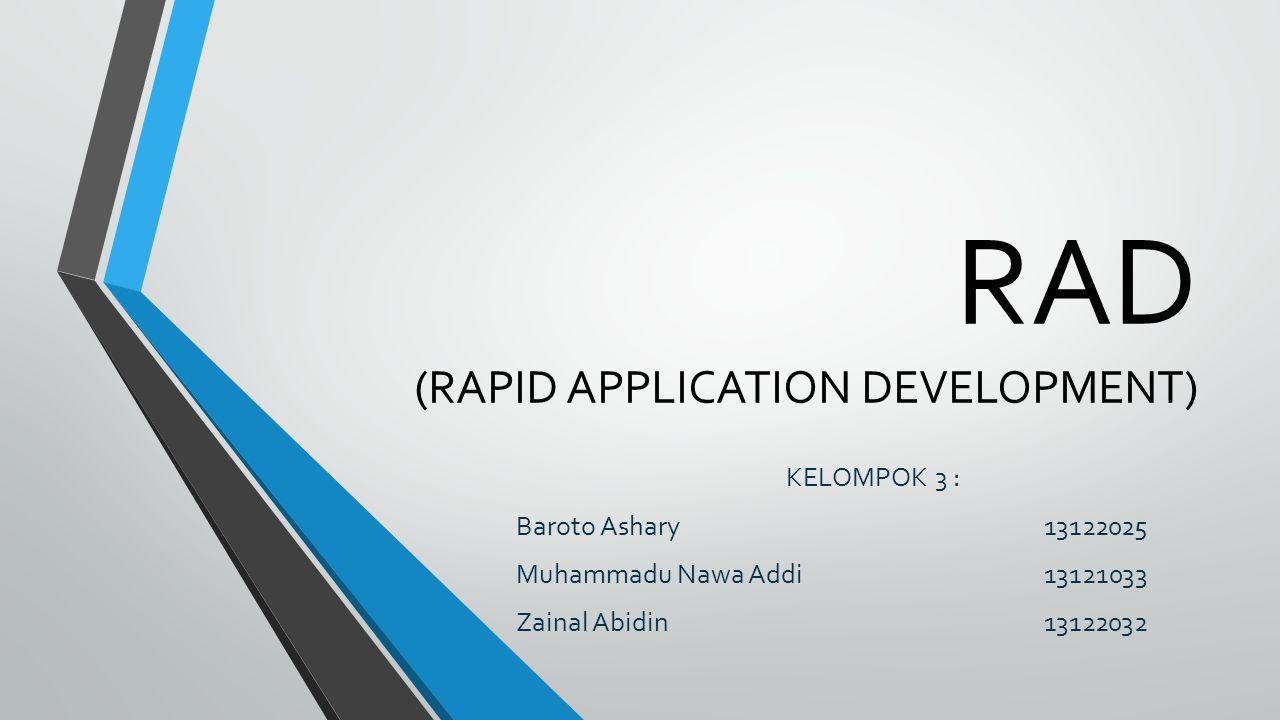 Pengertian RAD Model proses pembangunan PL yang menekankan pada siklus pembangungan pendek, singkat, dan cepat.
