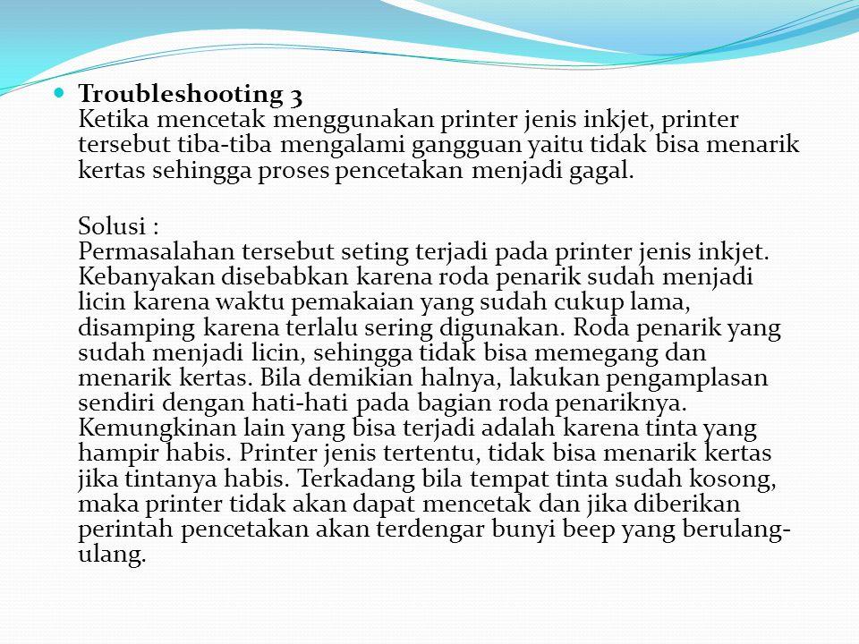 Troubleshooting 4 Ketika sedang mencetak, kertas yang tersangkut di dalam printer.