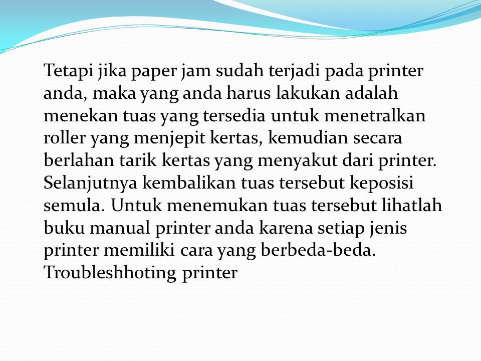 TroubleShooting pada Printer Dot Matrix Mengatasi Masalah Printer Dot Matrix Dibandingkan printer jenis lain, printer dot matrix termasuk printer yang tahan banting dan mudah dioperasikan.