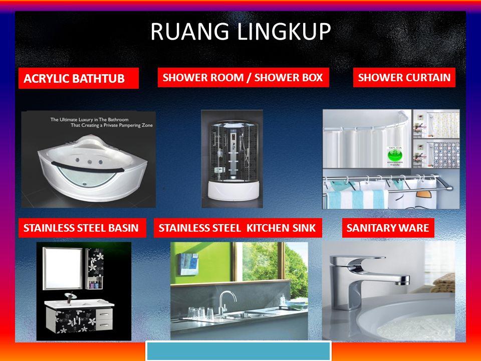 RUANG LINGKUP ACRYLIC BATHTUB SHOWER ROOM / SHOWER BOXSHOWER CURTAIN STAINLESS STEEL BASINSTAINLESS STEEL KITCHEN SINKSANITARY WARE