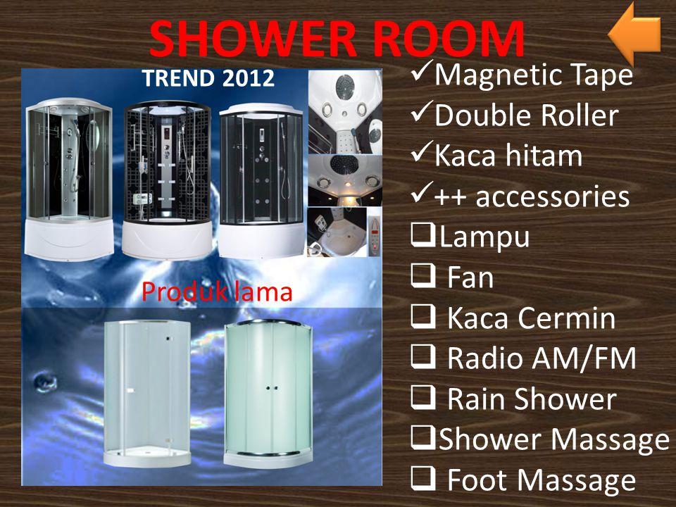 TREND 2012 SHOWER ROOM Magnetic Tape Double Roller Kaca hitam ++ accessories  Lampu  Fan  Kaca Cermin  Radio AM/FM  Rain Shower  Shower Massage  Foot Massage Produk lama