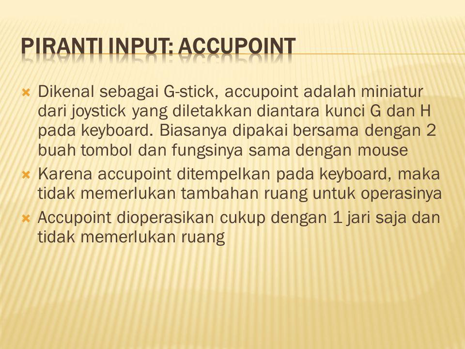  Dikenal sebagai G-stick, accupoint adalah miniatur dari joystick yang diletakkan diantara kunci G dan H pada keyboard. Biasanya dipakai bersama deng