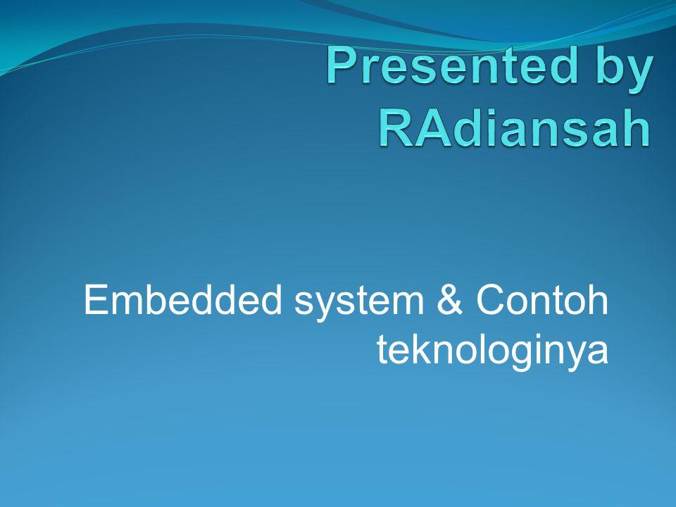 Apa yang dimaksud Embedded system itu.