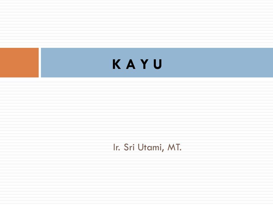 c.Kayu Nyatoh Kayu nyatoh biasa disebut kayu jati muda yang banyak terdapat di propinsi Riau.