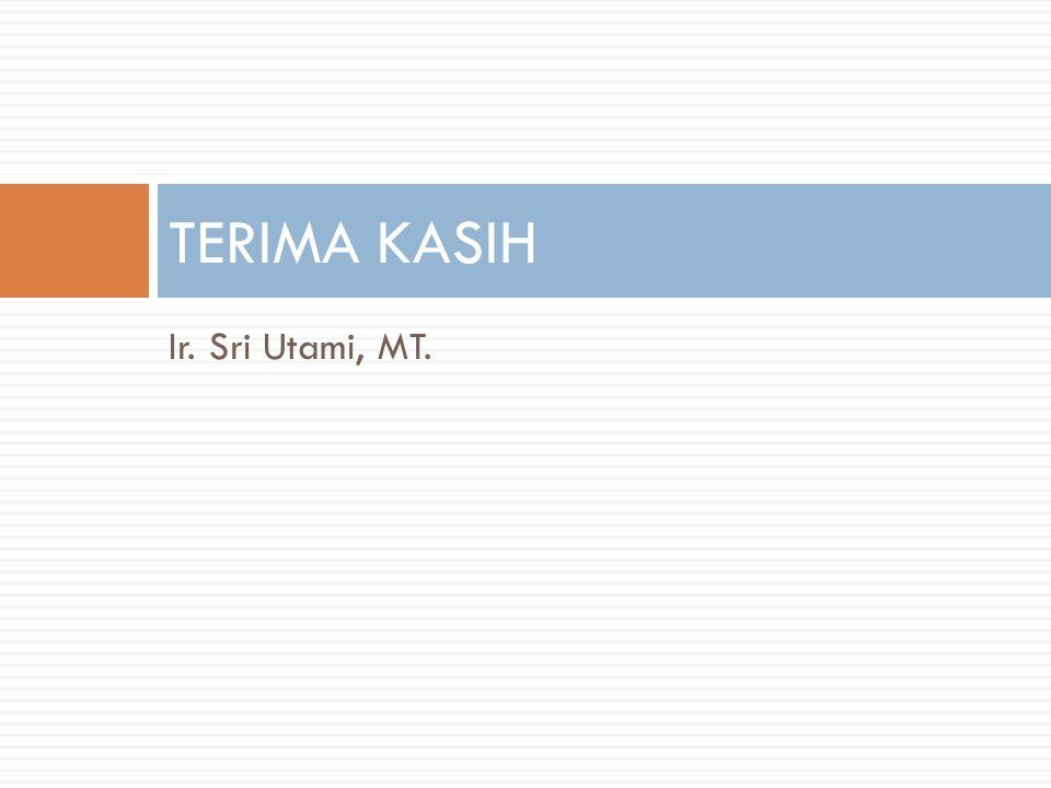 Ir. Sri Utami, MT. TERIMA KASIH
