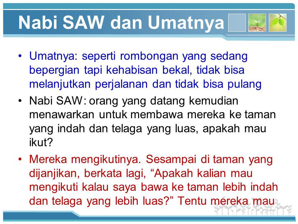 Nabi SAW dan Umatnya Umatnya: seperti rombongan yang sedang bepergian tapi kehabisan bekal, tidak bisa melanjutkan perjalanan dan tidak bisa pulang Na