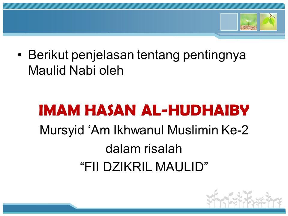 """Berikut penjelasan tentang pentingnya Maulid Nabi oleh IMAM HASAN AL-HUDHAIBY Mursyid 'Am Ikhwanul Muslimin Ke-2 dalam risalah """"FII DZIKRIL MAULID"""""""