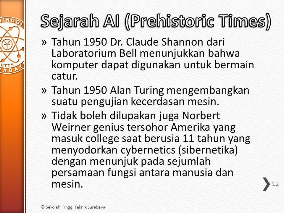» Tahun 1950 Dr. Claude Shannon dari Laboratorium Bell menunjukkan bahwa komputer dapat digunakan untuk bermain catur. » Tahun 1950 Alan Turing mengem