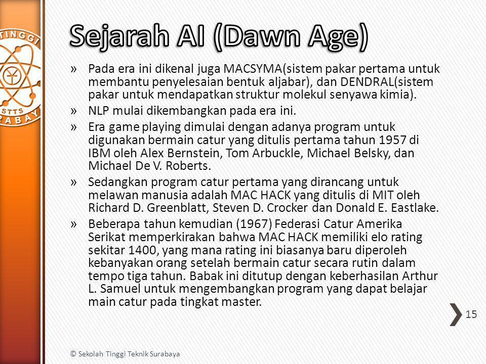 » Pada era ini dikenal juga MACSYMA(sistem pakar pertama untuk membantu penyelesaian bentuk aljabar), dan DENDRAL(sistem pakar untuk mendapatkan struk
