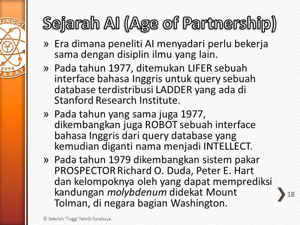 » Era dimana peneliti AI menyadari perlu bekerja sama dengan disiplin ilmu yang lain. » Pada tahun 1977, ditemukan LIFER sebuah interface bahasa Inggr