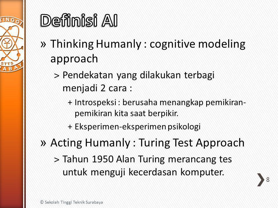 » Thinking Humanly : cognitive modeling approach ˃Pendekatan yang dilakukan terbagi menjadi 2 cara : +Introspeksi : berusaha menangkap pemikiran- pemi