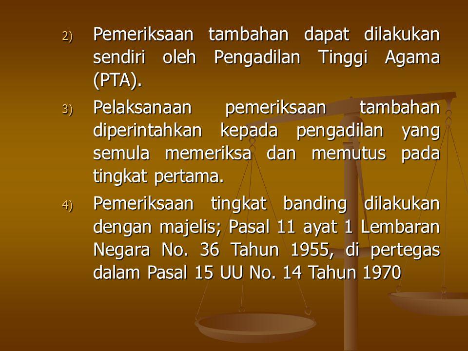 2) Pemeriksaan tambahan dapat dilakukan sendiri oleh Pengadilan Tinggi Agama (PTA).
