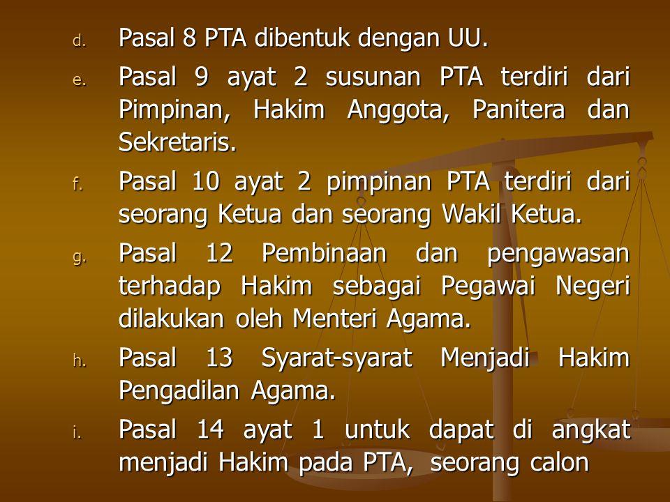 d.Pasal 8 PTA dibentuk dengan UU. e.