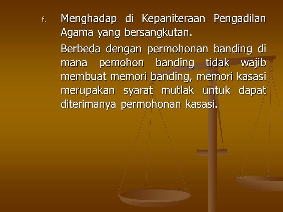 f.Menghadap di Kepaniteraan Pengadilan Agama yang bersangkutan.