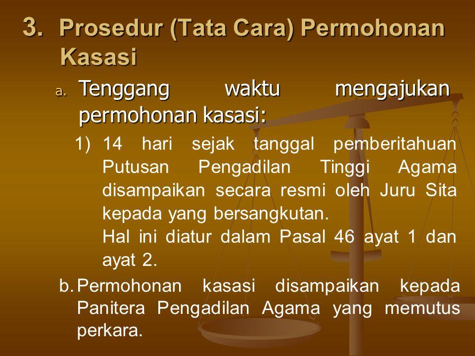 3.Prosedur (Tata Cara) Permohonan Kasasi a.