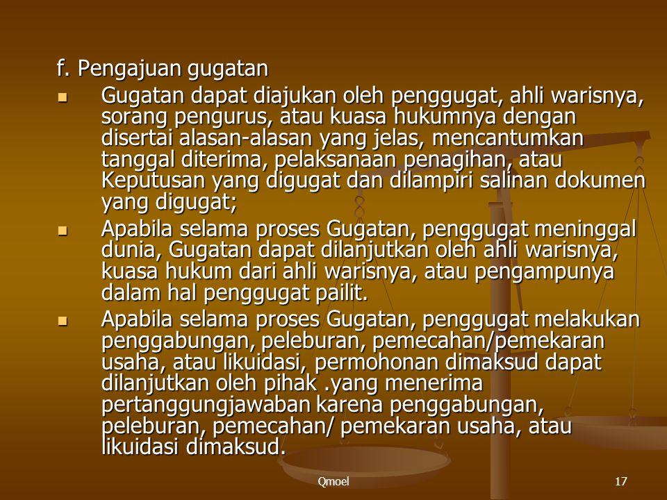 Qmoel17 f. Pengajuan gugatan Gugatan dapat diajukan oleh penggugat, ahli warisnya, sorang pengurus, atau kuasa hukumnya dengan disertai alasan-alasan