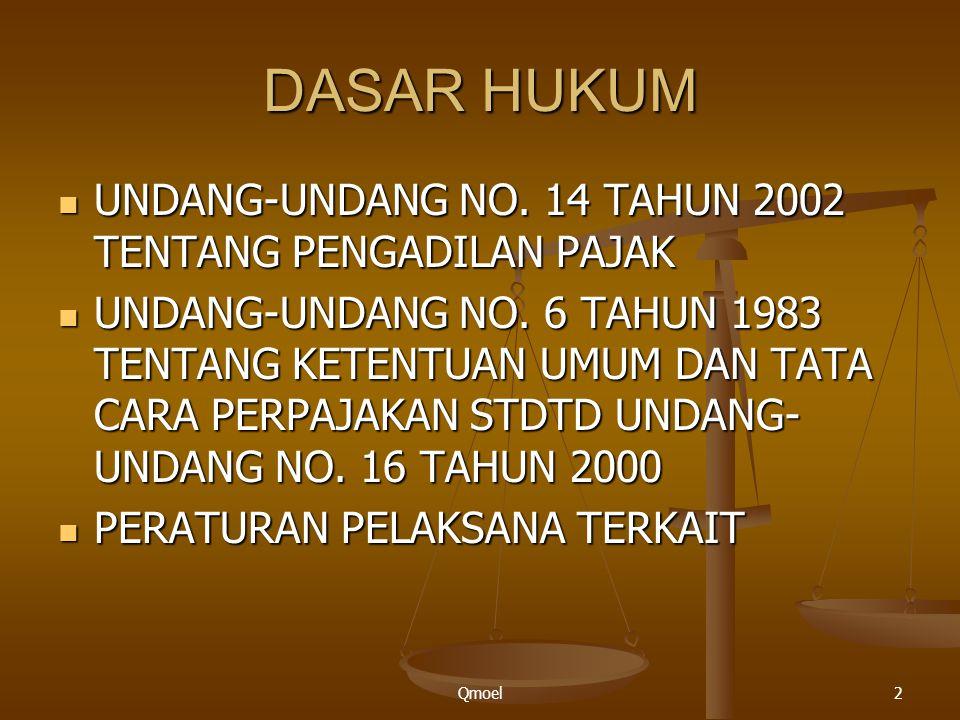 Qmoel2 DASAR HUKUM UNDANG-UNDANG NO. 14 TAHUN 2002 TENTANG PENGADILAN PAJAK UNDANG-UNDANG NO. 14 TAHUN 2002 TENTANG PENGADILAN PAJAK UNDANG-UNDANG NO.