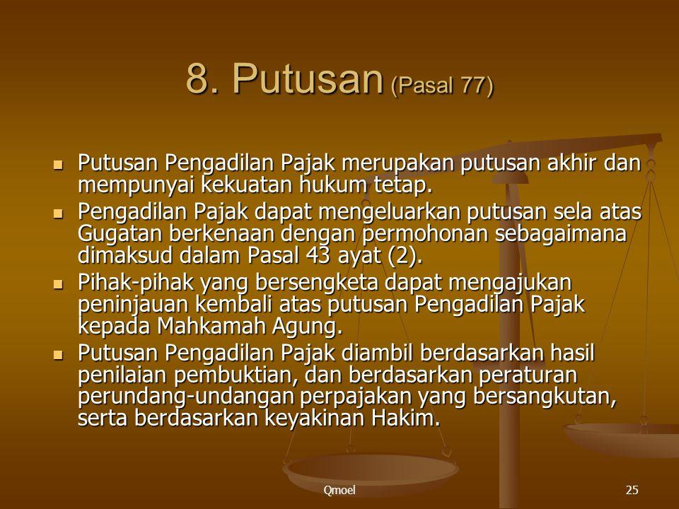 Qmoel25 Putusan Pengadilan Pajak merupakan putusan akhir dan mempunyai kekuatan hukum tetap. Putusan Pengadilan Pajak merupakan putusan akhir dan memp