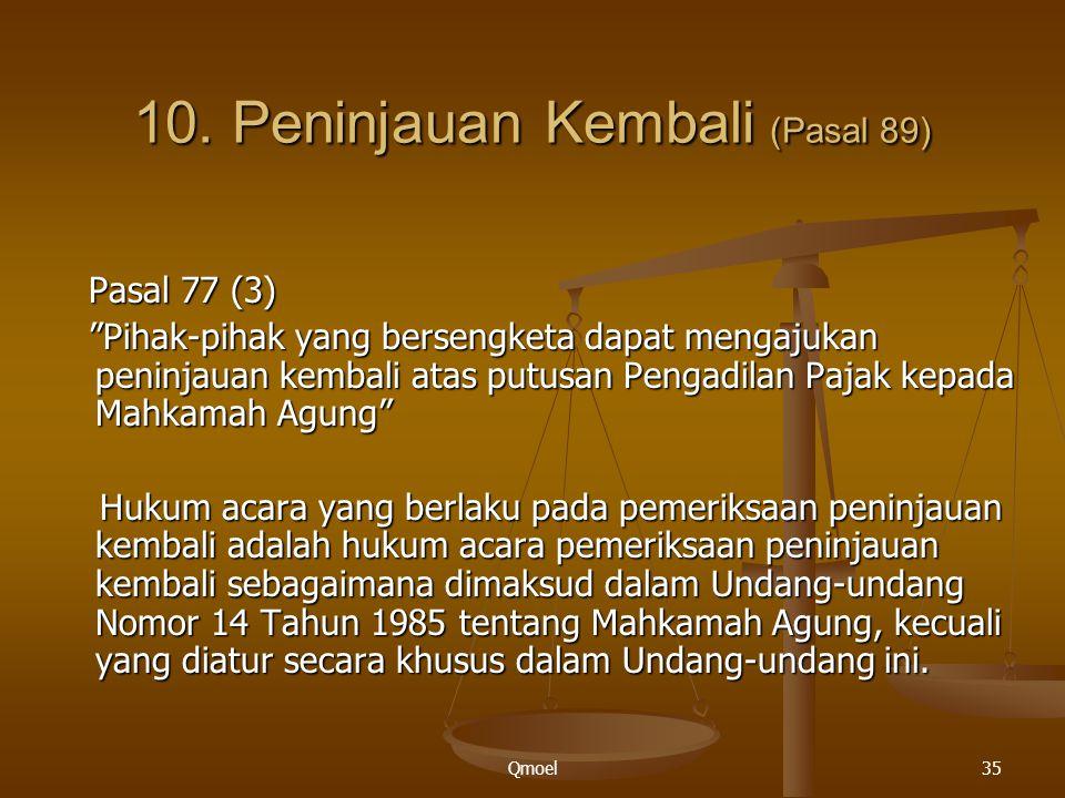 """Qmoel35 10. Peninjauan Kembali (Pasal 89) Pasal 77 (3) Pasal 77 (3) """"Pihak-pihak yang bersengketa dapat mengajukan peninjauan kembali atas putusan Pen"""