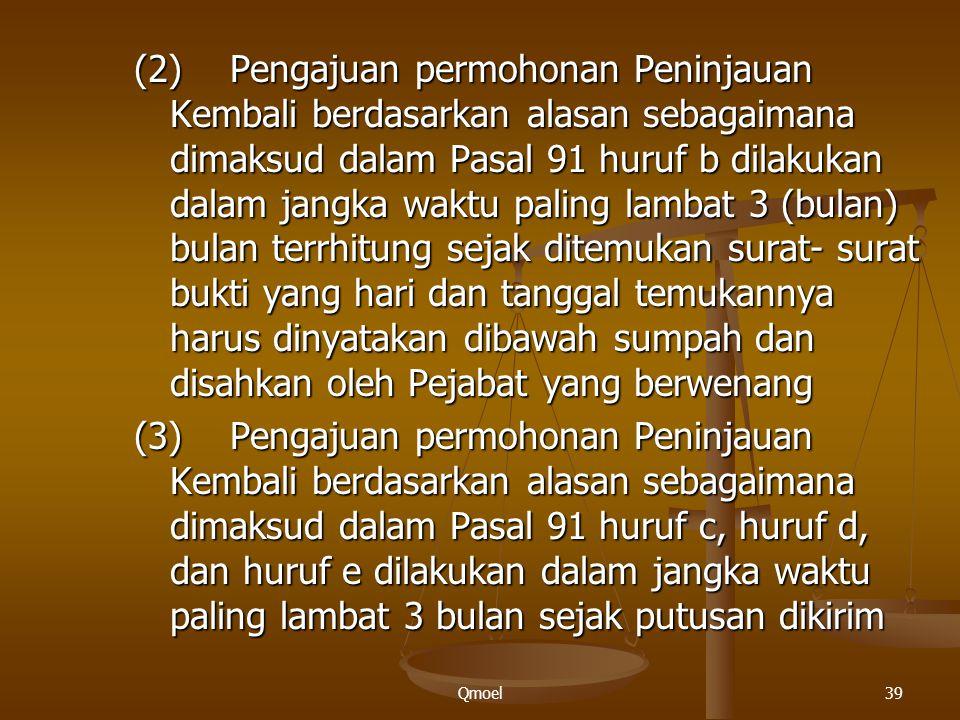 Qmoel39 (2)Pengajuan permohonan Peninjauan Kembali berdasarkan alasan sebagaimana dimaksud dalam Pasal 91 huruf b dilakukan dalam jangka waktu paling