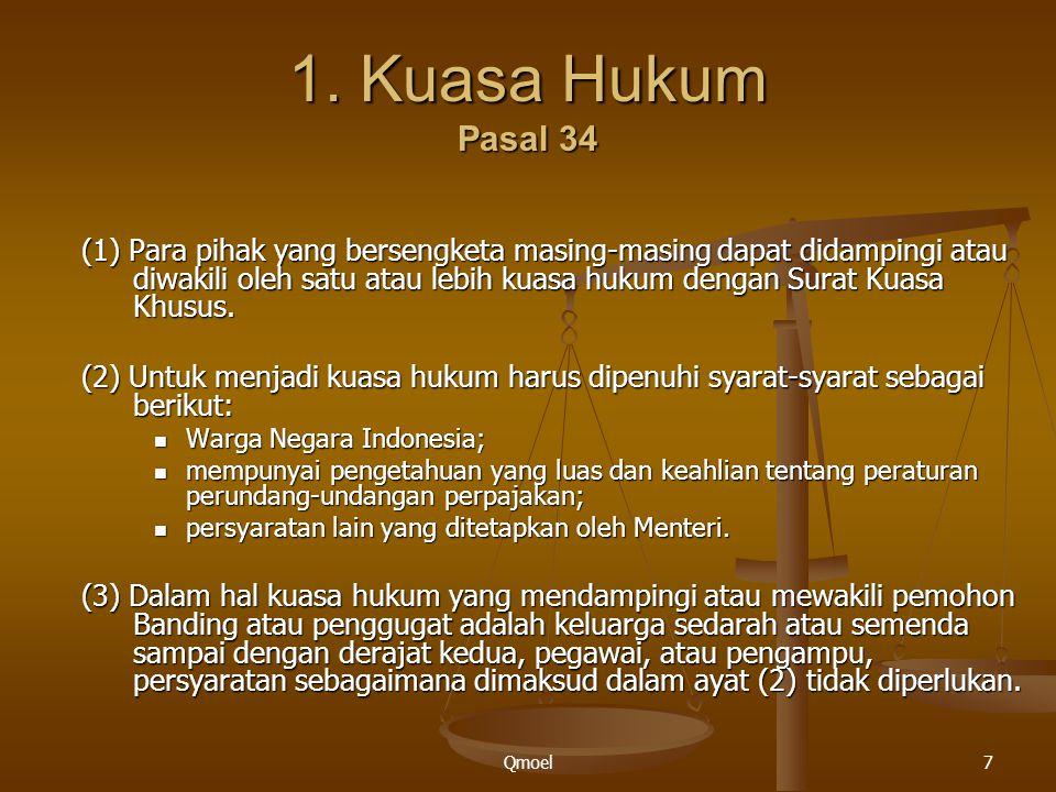 Qmoel7 1. Kuasa Hukum Pasal 34 (1) Para pihak yang bersengketa masing-masing dapat didampingi atau diwakili oleh satu atau lebih kuasa hukum dengan Su