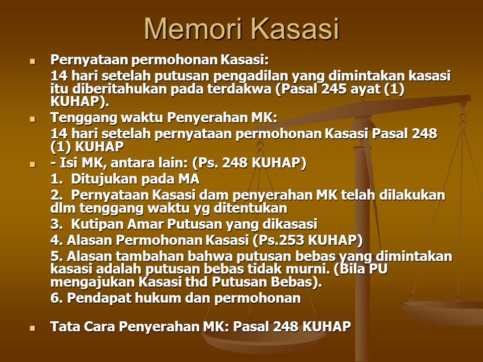 Memori Kasasi Pernyataan permohonan Kasasi: Pernyataan permohonan Kasasi: 14 hari setelah putusan pengadilan yang dimintakan kasasi itu diberitahukan
