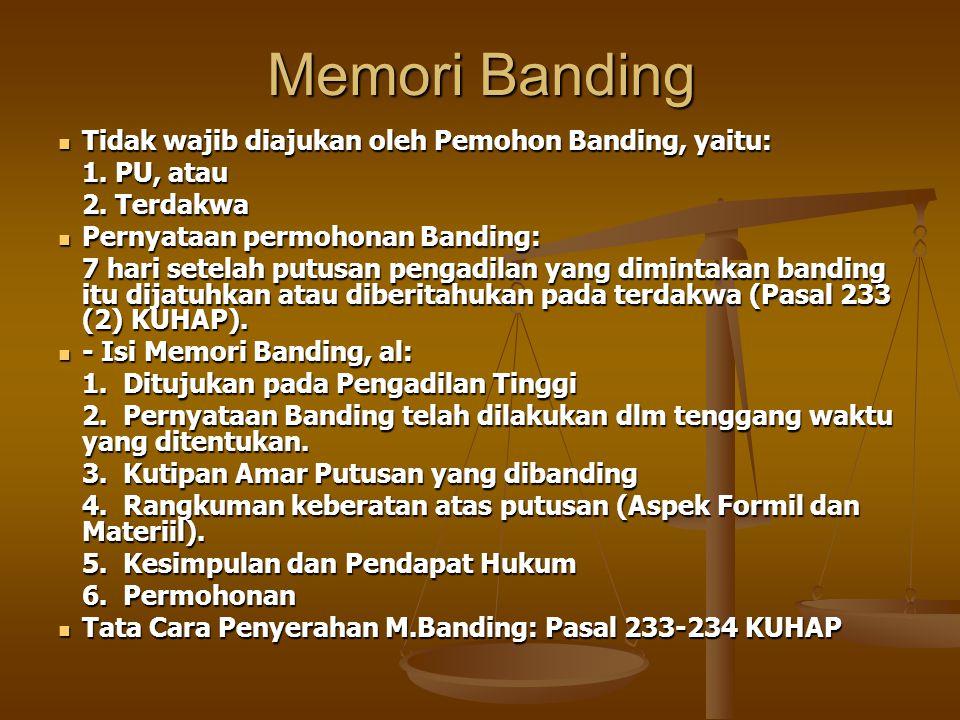 Memori Banding Tidak wajib diajukan oleh Pemohon Banding, yaitu: Tidak wajib diajukan oleh Pemohon Banding, yaitu: 1. PU, atau 2. Terdakwa Pernyataan