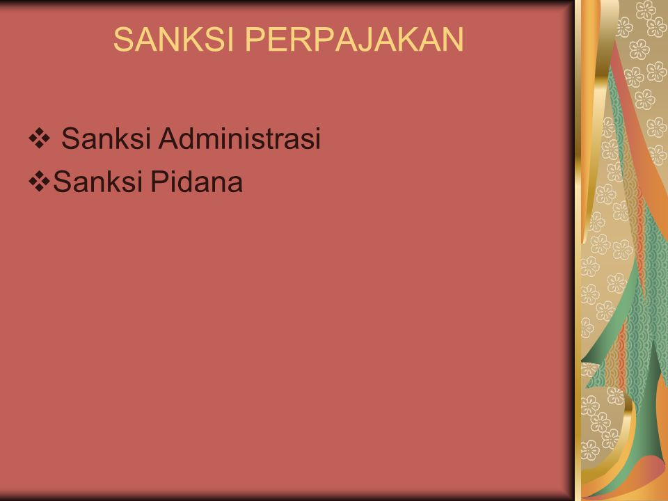 PERADILAN PAJAK Peradilan dalam hukum pajak 1.Hukum Administrasi Berupa sanksi administrasi, baik berupa bunga, denda, tambahan pokok pajak maupun kenaikan yang dijatuhkan oleh fiskus.