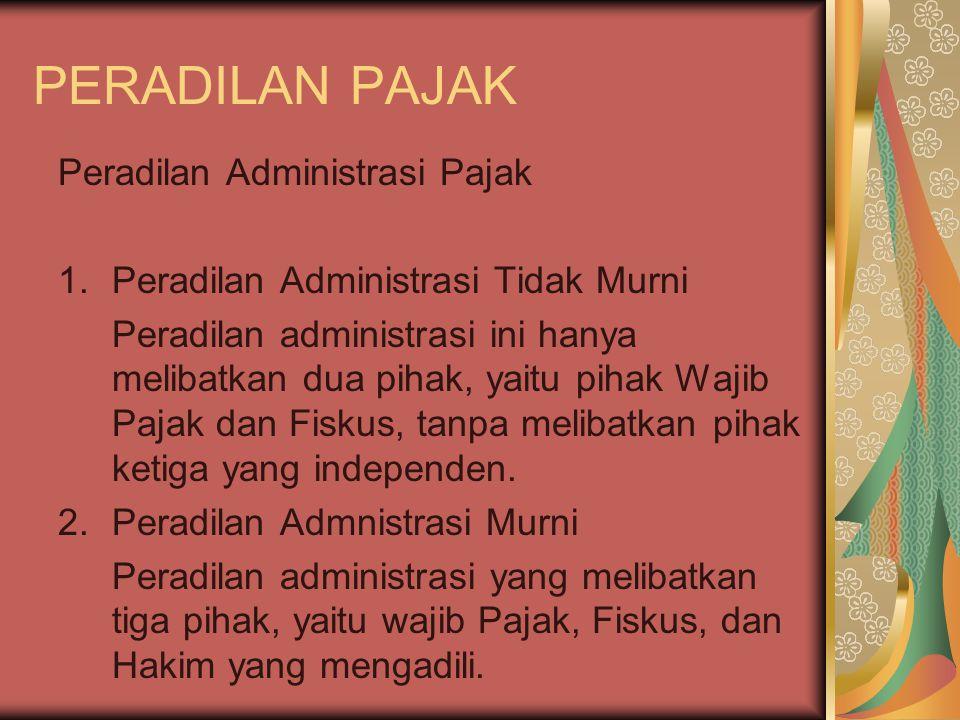 PERADILAN PAJAK PENGADILAN PAJAK Pengadilan pajak berkedudukan di ibukota negara.
