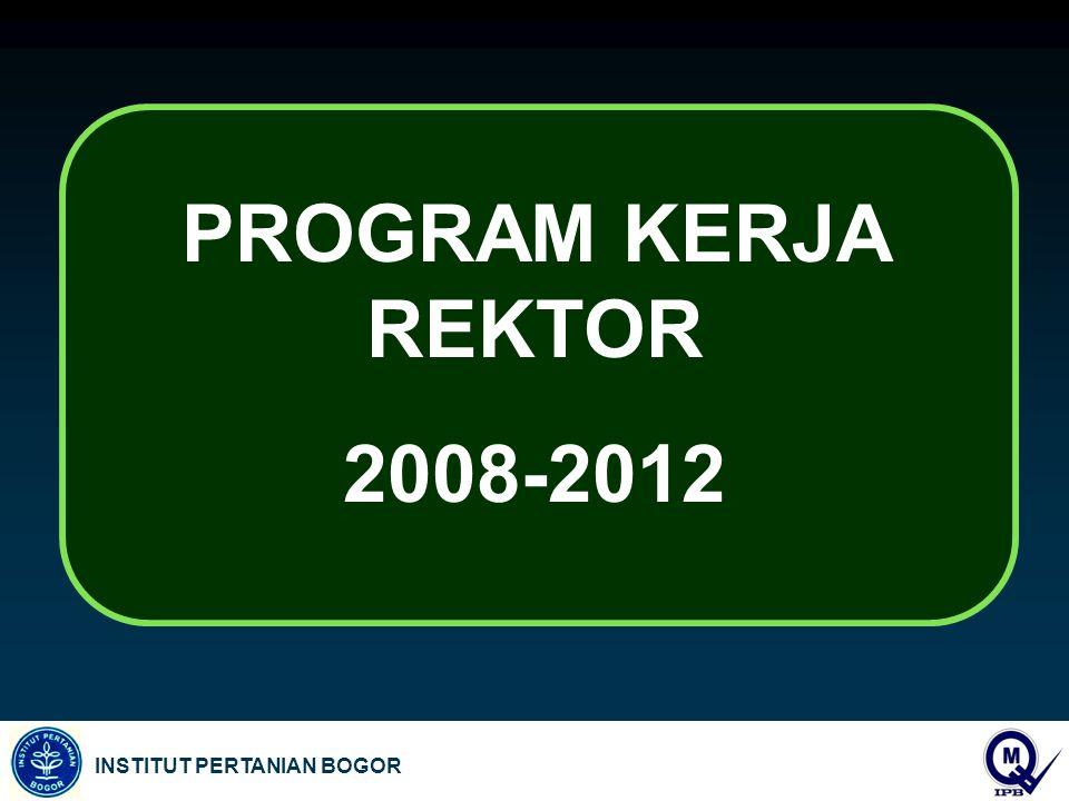 INSTITUT PERTANIAN BOGOR PROGRAM KERJA REKTOR 2008-2012