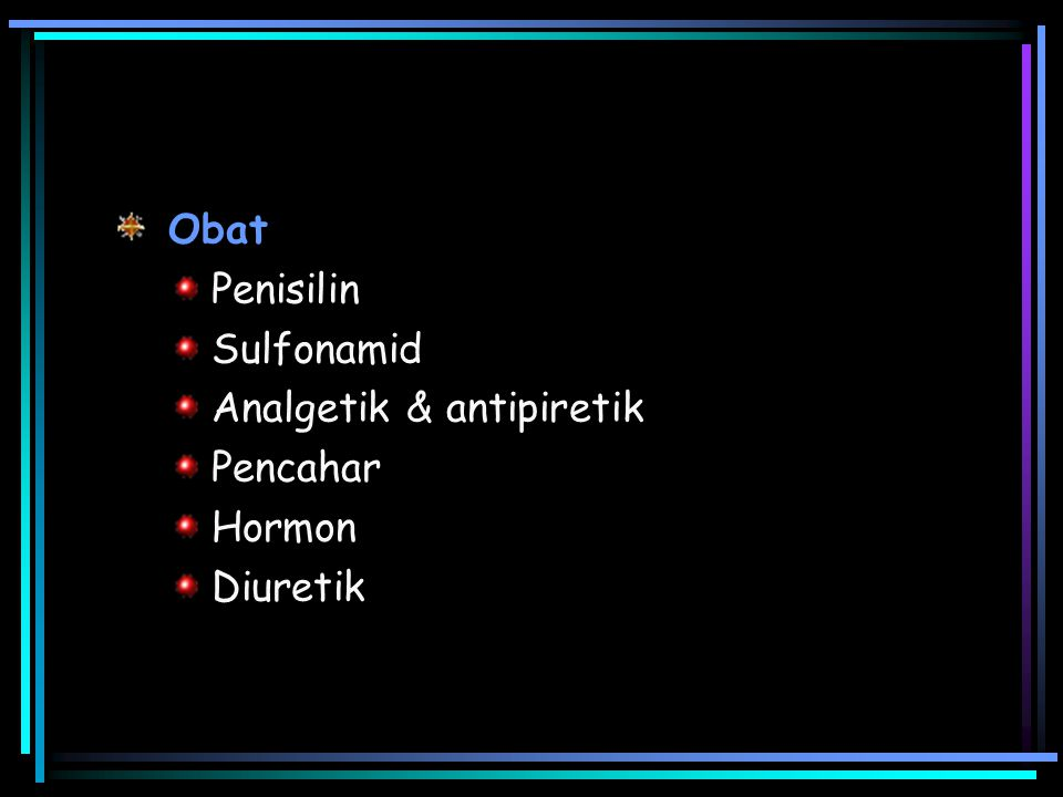 Obat Penisilin Sulfonamid Analgetik & antipiretik Pencahar Hormon Diuretik