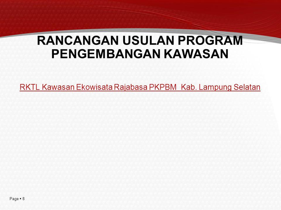 Page  8 RANCANGAN USULAN PROGRAM PENGEMBANGAN KAWASAN RKTL Kawasan Ekowisata Rajabasa PKPBM Kab. Lampung Selatan