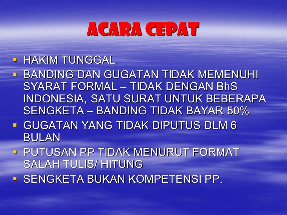 ACARA CEPAT  HAKIM TUNGGAL  BANDING DAN GUGATAN TIDAK MEMENUHI SYARAT FORMAL – TIDAK DENGAN BhS INDONESIA, SATU SURAT UNTUK BEBERAPA SENGKETA – BAND