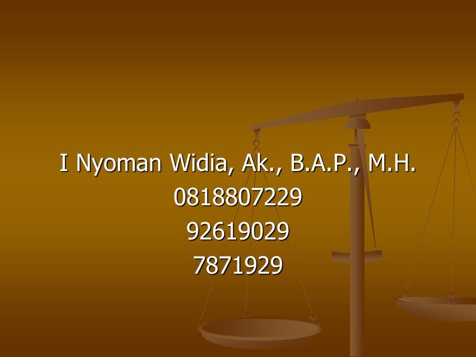 I Nyoman Widia, Ak., B.A.P., M.H. 0818807229926190297871929