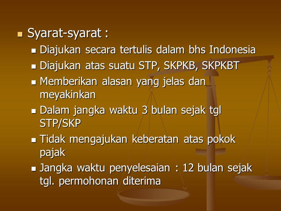 Syarat-syarat : Syarat-syarat : Diajukan secara tertulis dalam bhs Indonesia Diajukan secara tertulis dalam bhs Indonesia Diajukan atas suatu STP, SKP