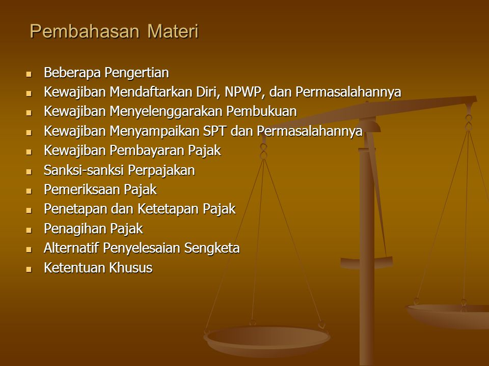 Pembahasan Materi Beberapa Pengertian Beberapa Pengertian Kewajiban Mendaftarkan Diri, NPWP, dan Permasalahannya Kewajiban Mendaftarkan Diri, NPWP, da