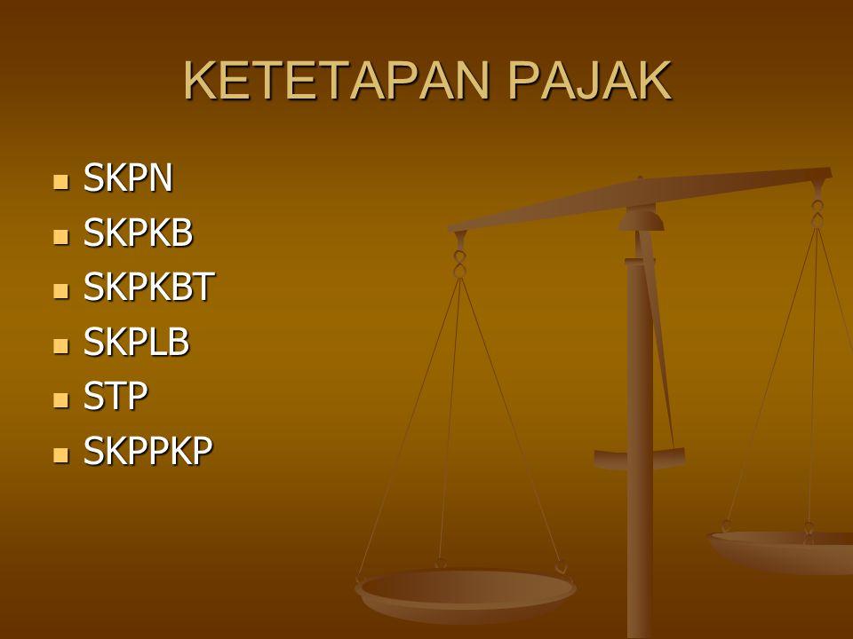SKPN POKOK PAJAK (PPH TERUTANG) = KREDIT PAJAK POKOK PAJAK (PPH TERUTANG) = KREDIT PAJAK HASIL PEMERIKSAAN DARI SPT NIHIL, SPT KB, SPT LB.