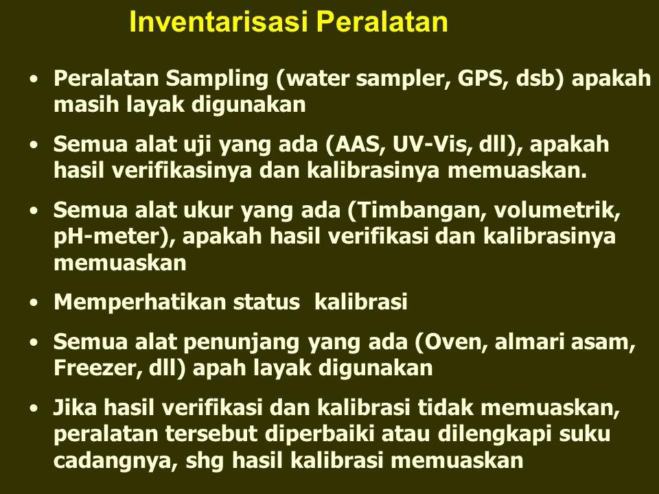 Peralatan Sampling (water sampler, GPS, dsb) apakah masih layak digunakan Semua alat uji yang ada (AAS, UV-Vis, dll), apakah hasil verifikasinya dan k
