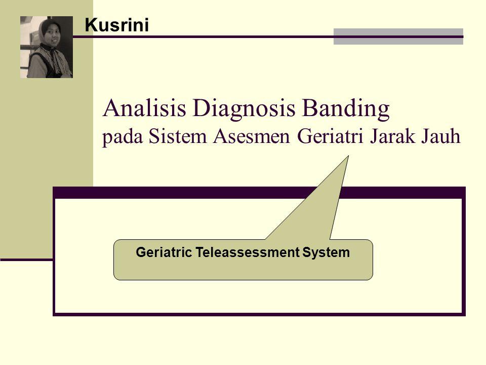 Analisis Diagnosis Banding pada Sistem Asesmen Geriatri Jarak Jauh Kusrini Geriatric Teleassessment System