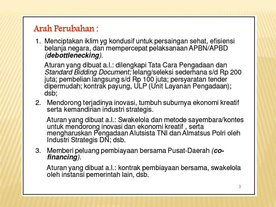 No.Issue Perbedaan Keterangan Keppres 80/2003Perpres 54/2010 ARuang Lingkup 1 PHLN harus mengikuti ketentuan Keppres selama tidak bertentangan dengan ketentuan pemberi pinjaman/hibah PHLN harus mengikutti ketentuan dalam Perpres ini secara utuh Sesuai dengan Paris Declaration 2005 dan Jakarta Committment 2009 2Kebijakan UmumTerdapat 8 (delapan) kebijakan umum Ditambah 4 (empat) kebijakan umum yang baru, mengenai: a.Industri strategis, alutsista dan almatsus ; b.Pemanfaatan SDA dan LH secara berkelanjutan; c.Penggunaan teknologi informasi dan transaksi elektronik; d.Pengumuman rencana pengadaan di awal tahun anggaran.