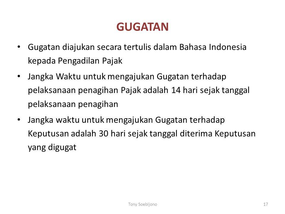 GUGATAN Gugatan diajukan secara tertulis dalam Bahasa Indonesia kepada Pengadilan Pajak Jangka Waktu untuk mengajukan Gugatan terhadap pelaksanaan pen