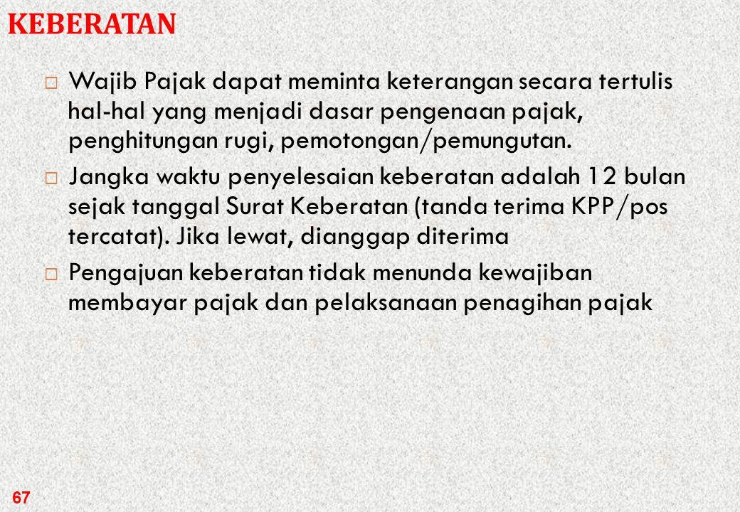 Syarat keberatan:  Diajukan secara tertulis dalam Bahasa Indonesia  Mencantumkan jumlah pajak yang terhutang/jumlah pajak yang dipotong/dipungut/jum