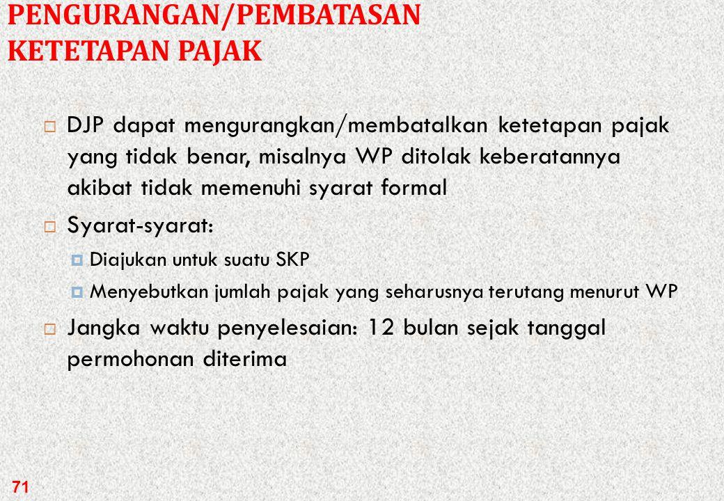  Syarat-syarat :  Diajukan secara tertulis dalam Bahasa Indonesia  Diajukan atas suatu STP, SKPKB, SKPKBT  Memberikan alasan yang jelas dan meyaki