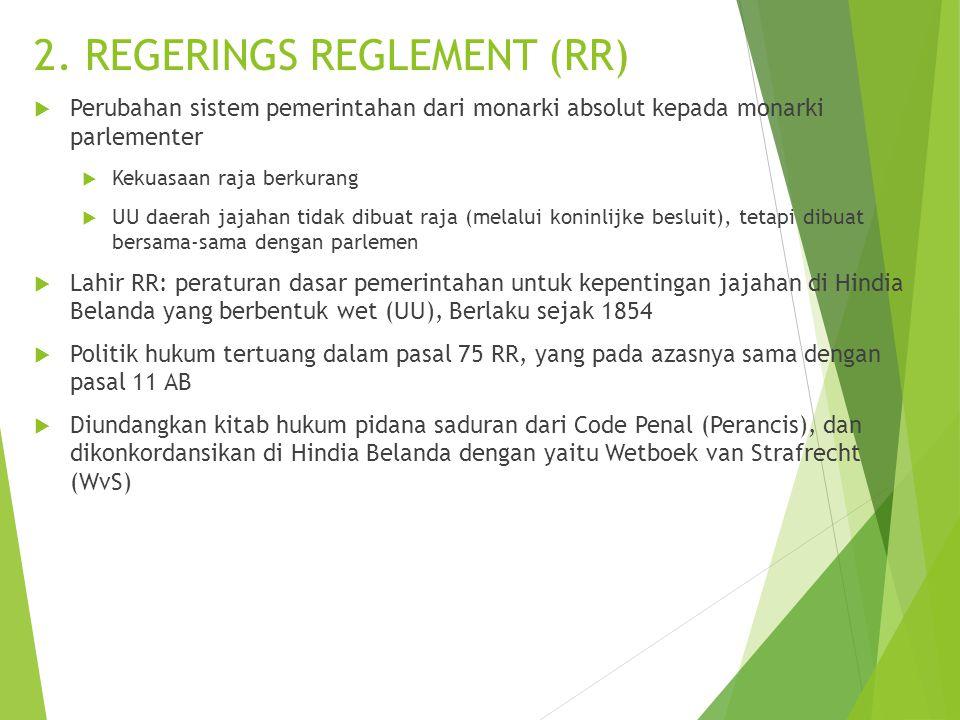 2. REGERINGS REGLEMENT (RR)  Perubahan sistem pemerintahan dari monarki absolut kepada monarki parlementer  Kekuasaan raja berkurang  UU daerah jaj