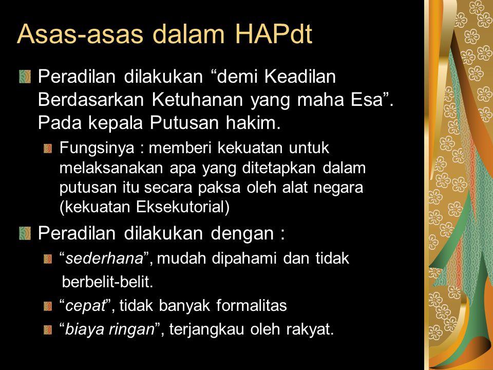"""Asas-asas dalam HAPdt Peradilan dilakukan """"demi Keadilan Berdasarkan Ketuhanan yang maha Esa"""". Pada kepala Putusan hakim. Fungsinya : memberi kekuatan"""