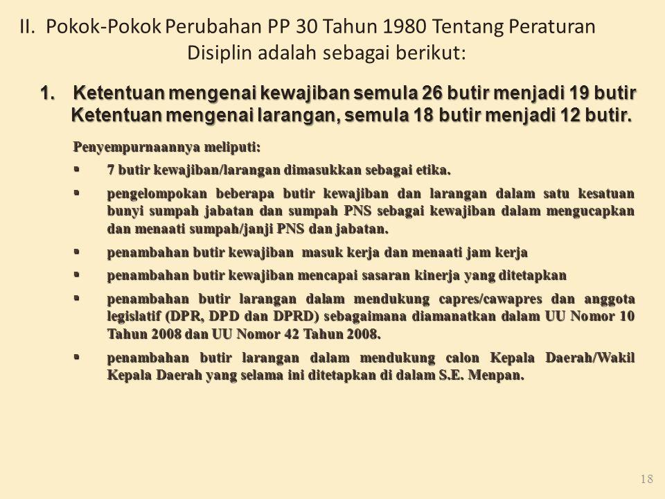 3. Berdasarkan hasil evaluasi terhadap Peraturan Pemerintah Nomor 30 Tahun 1980 terdapat beberapa materi yang perlu disempurnakan rumusannya: 17 a.Rum