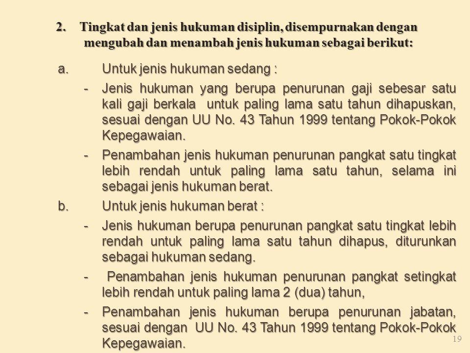 II. Pokok-Pokok Perubahan PP 30 Tahun 1980 Tentang Peraturan Disiplin adalah sebagai berikut: 18 1.Ketentuan mengenai kewajiban semula 26 butir menjad
