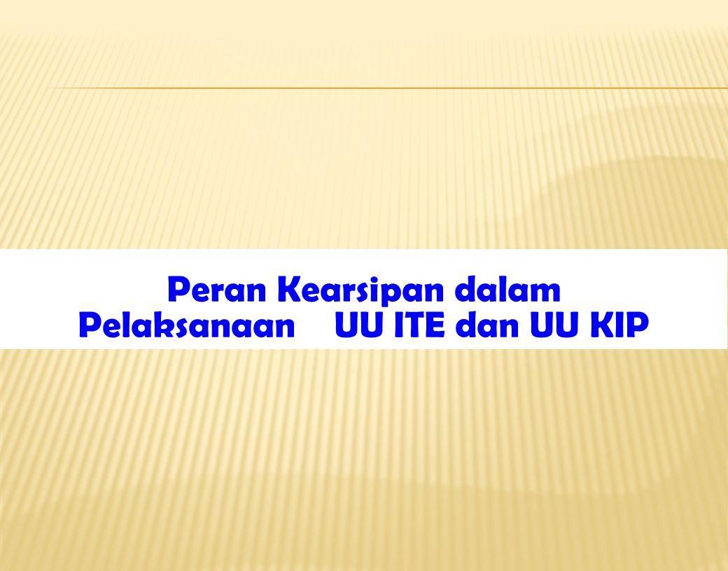 Peran Kearsipan dalam Pelaksanaan UU ITE dan UU KIP